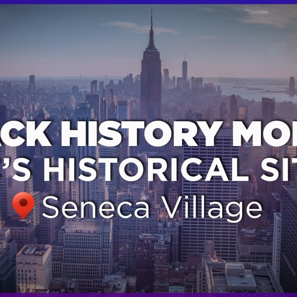 BHM Historic Spotlight: Seneca Village